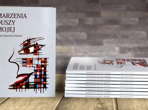 Książka MARZENIA DUSZY MOJEJ – Agata Gajewska Talaska